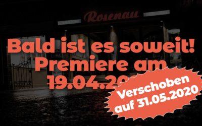 Bald ist es endlich soweit! Premiere in der Rosenau in Stuttgart